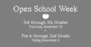 Open School Week: Thursday, November 20th & Friday, November21st