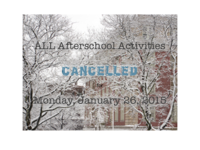 ALL Afterschool Activities Cancelled for Monday, January26th