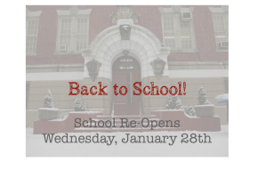 School Re-Opens: Wednesday, January 28th!