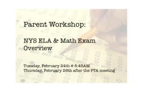 Parent Workshop: NYS ELA & Math Exam Overview