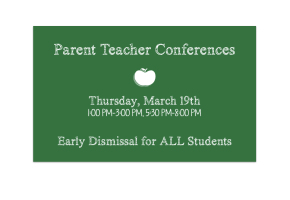Parent Teacher Conferences: Thursday, March 19, 2015