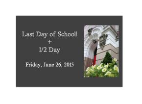 Last Day of School + 1/2Day