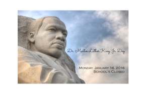 School's Closed: Dr. Martin Luther King, Jr.Day