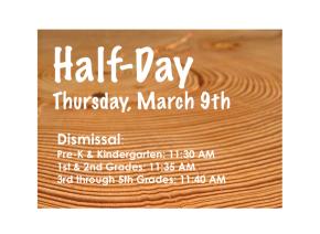 Half-Day: Thursday, March9th