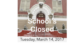 School's Closed: Tuesday, March14th