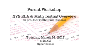 Parent Workshop: NYS ELA & Math Testing Overview 8:45AM ONLY