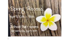Spring Recess: April 10th –18th
