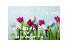 PS 130 Spring Concert
