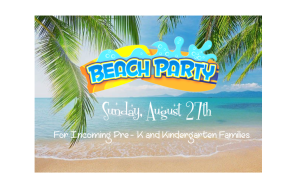 Welcome Beach Party for Incoming PreK & Kindergarten Families