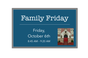 Family Friday: October 6th